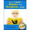 How To Build A Website With WordPress…Fast! (Kindle Edition) FREE